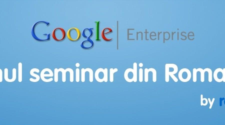 Seminar Google Enterprise la Bucureşti