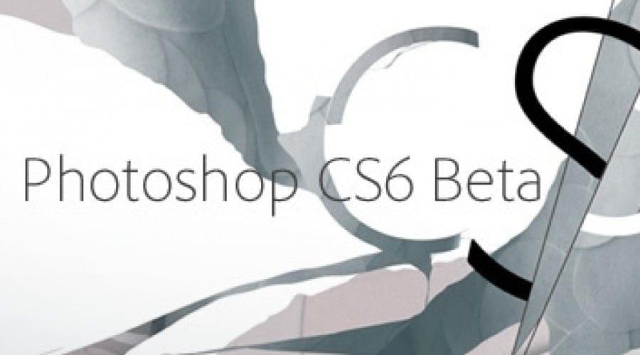 Photoshop CS6 Beta înregistrează peste 500 de mii de download-uri