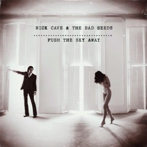 push the sky away 300x300 Nick Cave and The Bad Seeds – Push The Sky Away (Recenzie album)